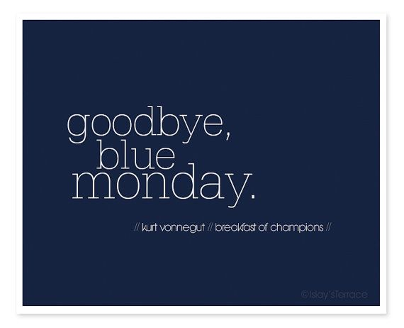 Goodbye Blue Monday.... by Pepponi on Etsy