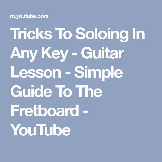 Tricks To Soloing In Any Key - Guitar Lesson - Simple Guide To The Fretboard - YouTube