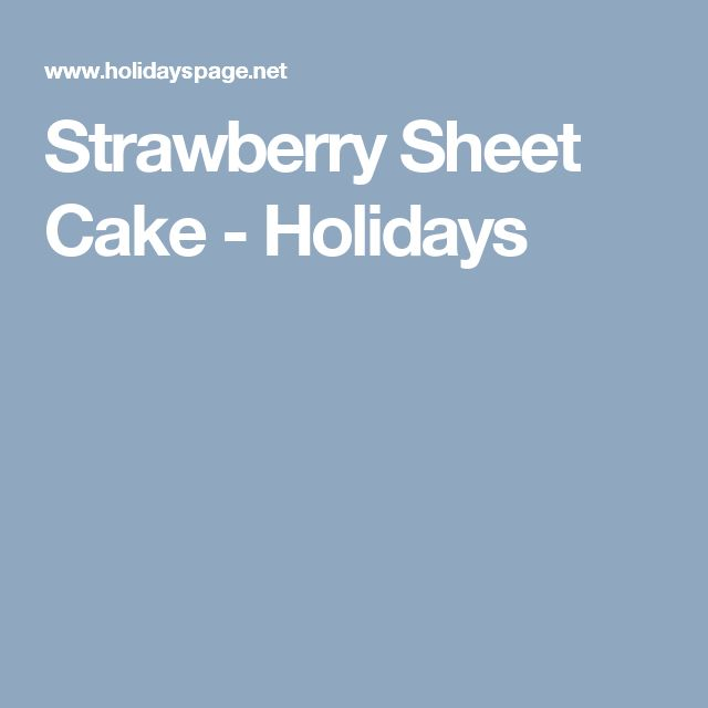 Strawberry Sheet Cake - Holidays