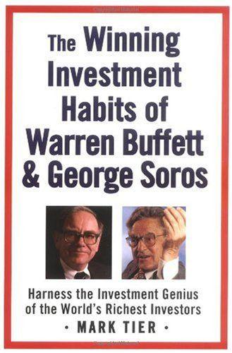 Bestseller Books Online The Winning Investment Habits of Warren Buffett & George Soros Mark Tier $11.31  - http://www.ebooknetworking.net/books_detail-0312358784.html