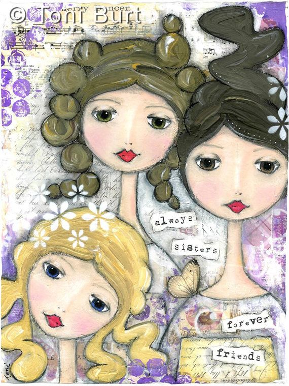 "three sisters art print, friends, mixed media, ""always sisters, forever friends"""