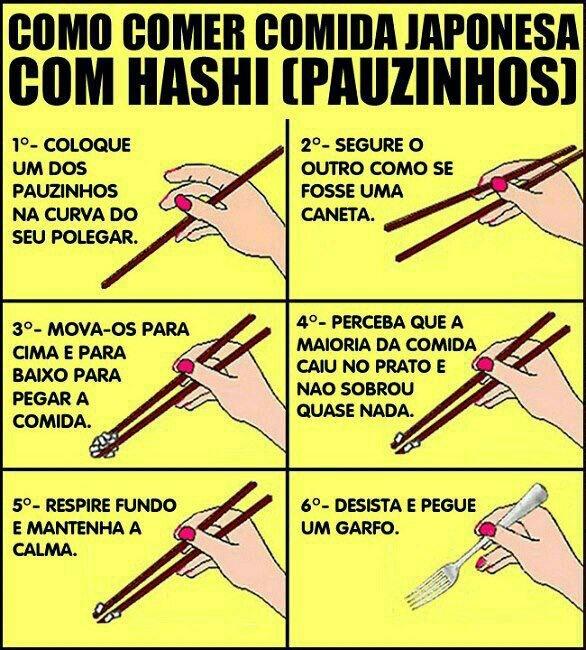 Como comer comida japonesa com hashi XD Indico tentar, é questão de pratica!!