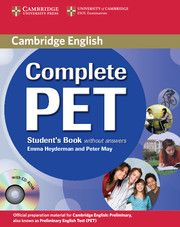 """""""Complete PET : Student's book with answers """" de Emma Heyderman and Peter May with Camilla Mayhew. El curso cubre todas las partes del examen PET en detalle, proporcionando la información para asegurar que los estudiantes están totalmente preparados para cada parte del examen. Informado por única base de datos de Cambridge de los guiones de exámenes reales, el Cambridge Learner Corpus, y que proporciona tanto una hoja de examen pasado PET oficial de Cambridg Signatura: 802 HEY com"""