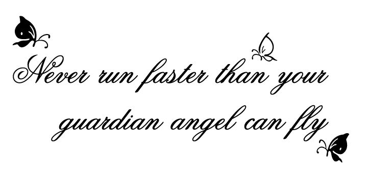 <3 Tattoo in memory of....never run faster than your ...