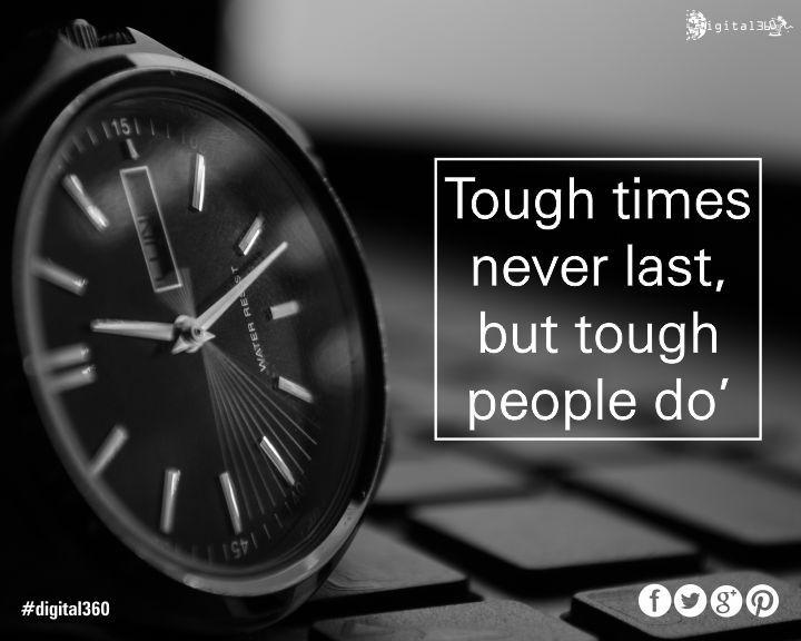 """Tough times never last, but tough people do""  #digital360 #socialmediamarketing #SEO #digitalmarketing #mondaymotivation #quoteoftheday #goodquotes #India"