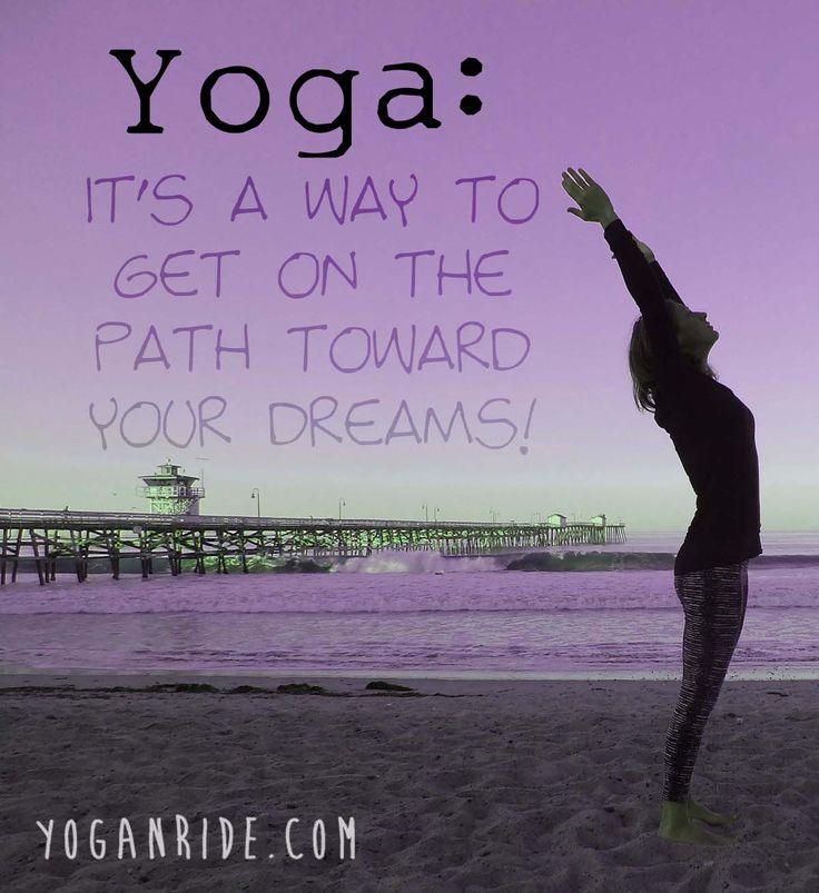 Lo yoga è una via per raggiungere i tuoi sogni. www.yoganride.com