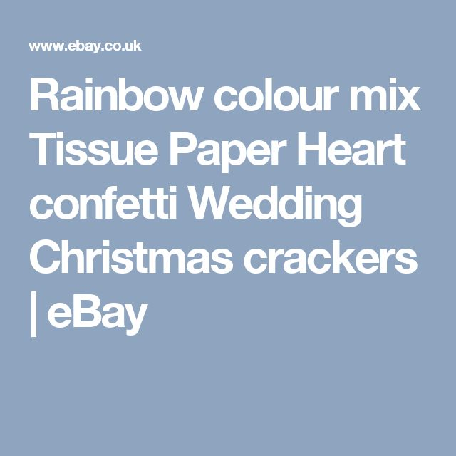 Rainbow colour mix Tissue Paper Heart confetti Wedding Christmas crackers | eBay