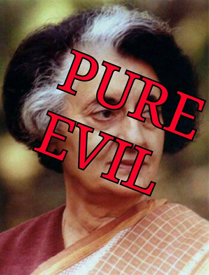 She was the purest EVIL to the Sikh in Punjab, India. She brought on the slaughter and genocide of thousands in June 1984