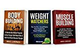 Free Kindle Book -   Workout Books: 3 Manuscripts - Weight Watchers, Bodybuilding, Muscle Building