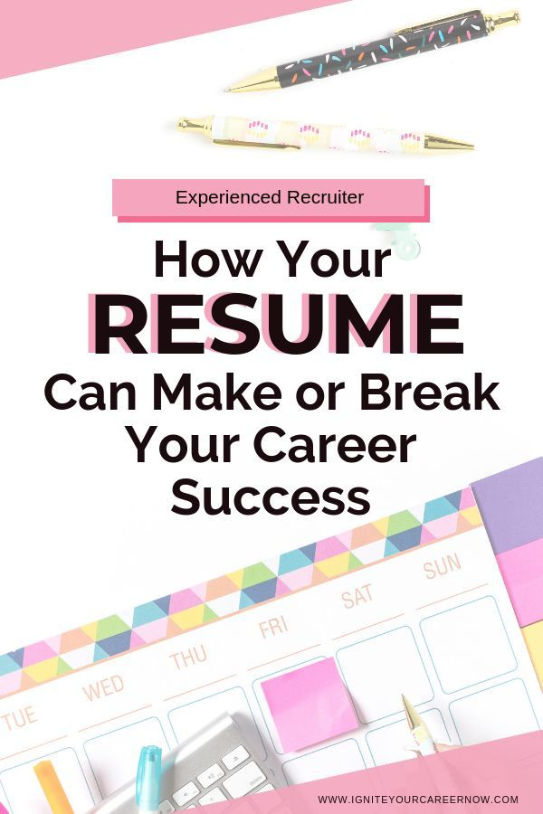 HOW YOUR RESUME COULD MAKE OR BREAK YOUR LIFE PLAN
