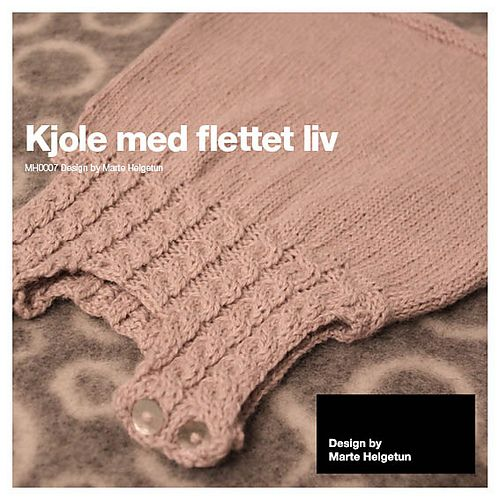 Ravelry: Kjole med flettet liv - Dress with cables pattern by Marte Helgetun