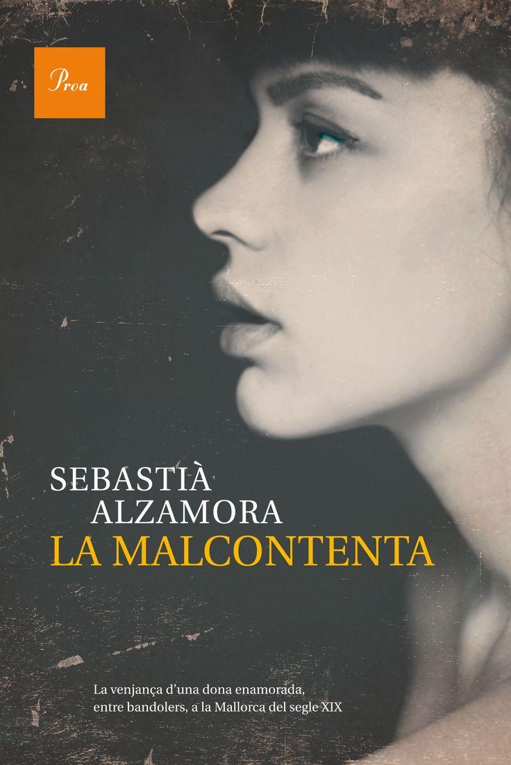 La Malcontenta, de Sebastià Alzamora. La Malcontenta inicia una revenja contra les autoritats que han executat el seu company bandoler Joan Durí, a la Mall...