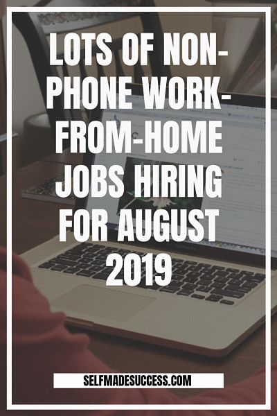 Lots of Non-Phone Work-From-Home Jobs Hiring for August 2019