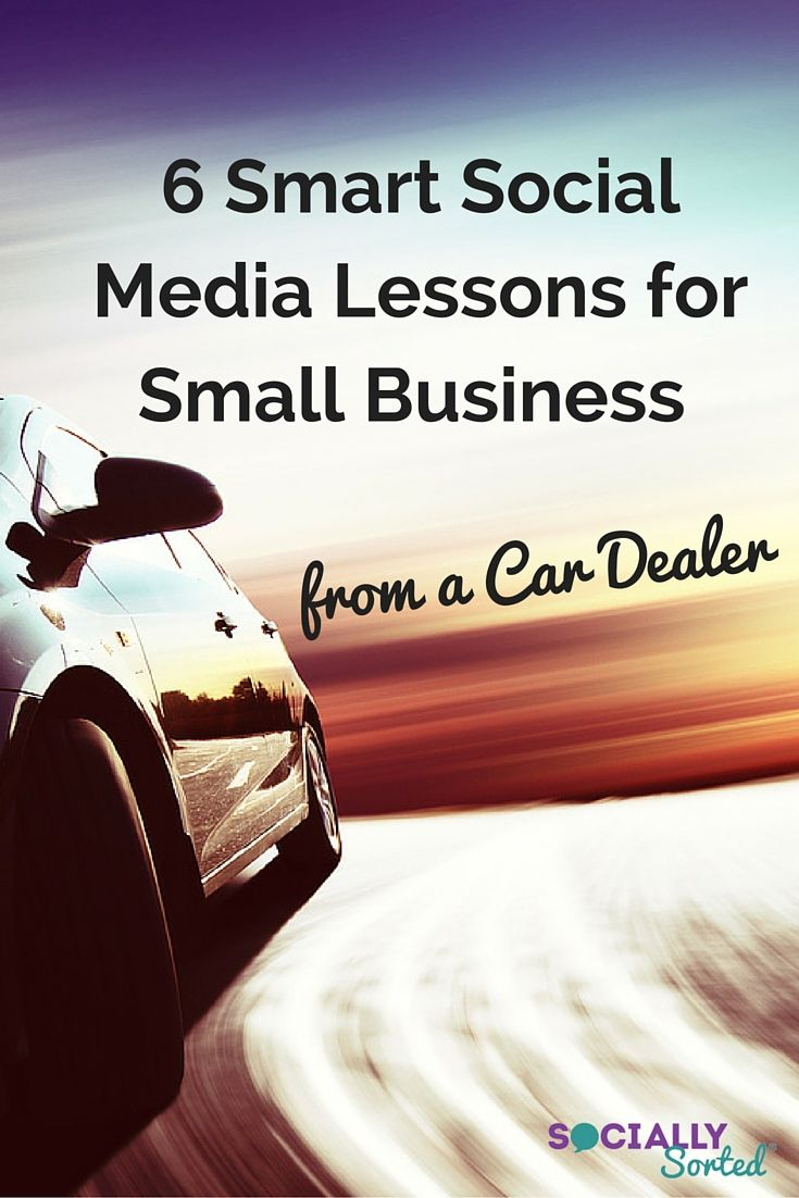 6 Smart Social Media Lessons for Small Business from a Car Dealer - @sociallysorted