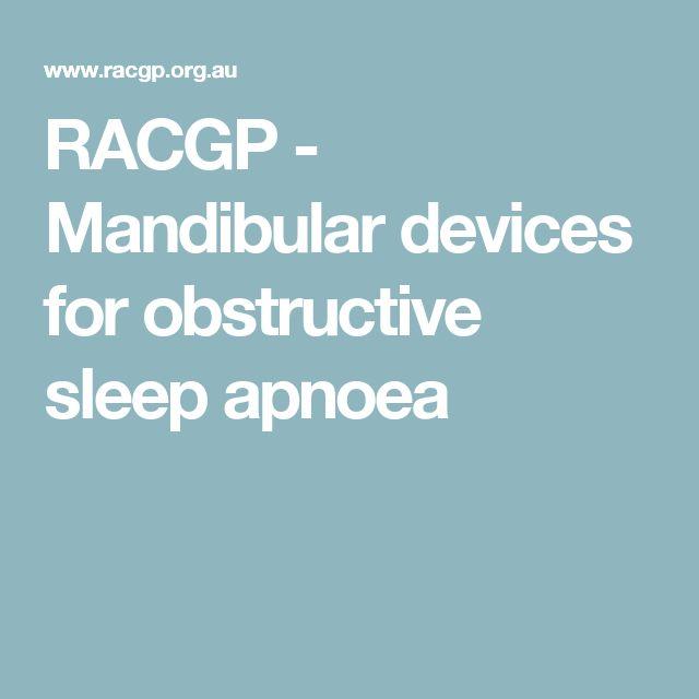 RACGP - Mandibular devices for obstructive sleep apnoea