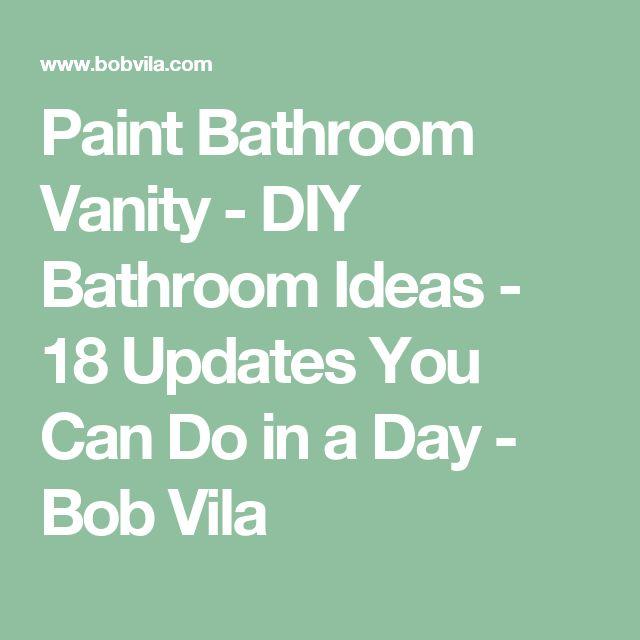 Paint Bathroom Vanity - DIY Bathroom Ideas - 18 Updates You Can Do in a Day - Bob Vila