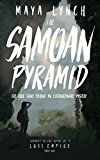 The Samoan Pyramid: The true story behind an extraordinary mystery by Maya Lynch (Author) #Kindle US #NewRelease #History #eBook #ad