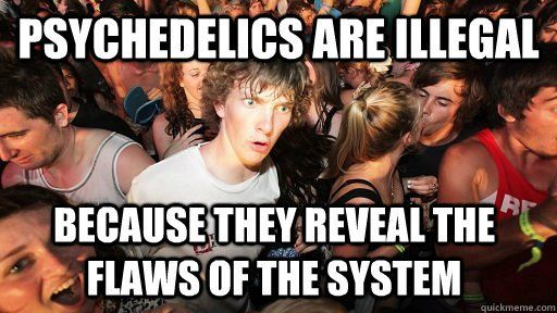Why are psychedelics illegal