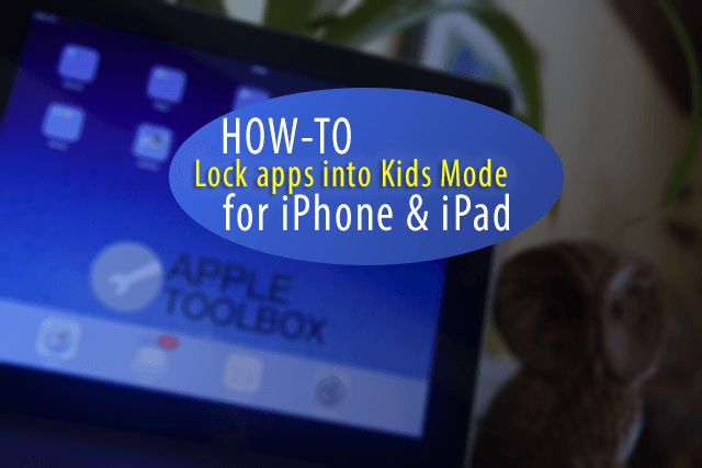 iPads are a modern essential for parents so having the ability lock apps into Kids Mode is critical.  We don't want our toddlers opening up or deleting a whole bunch of apps from our iPads and iPhones.  We do want our children to enjoy a great child friendly iPad experience but always within the boundaries we set …
