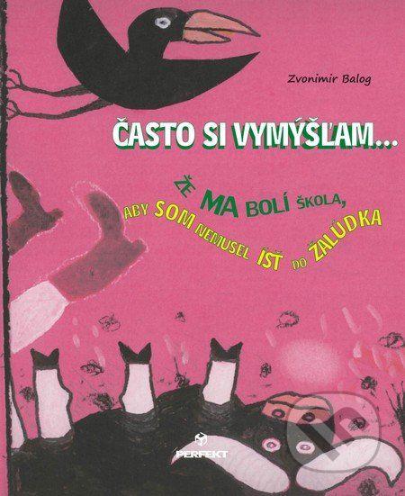 Casto si vymyslam (Zvonimir Balog)