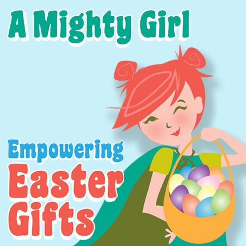 """A collection of """"Small but Mighty"""" girl-empowering gifts perfect for Easter or any time you need a small special present for your Mighty Girl. The collection includes science toys, finger puppets, card games, sticker books, action figures, sports equipment, Lego minifigures, musical instruments and more -- and nearly all are small enough to fit into an Easter basket!"""