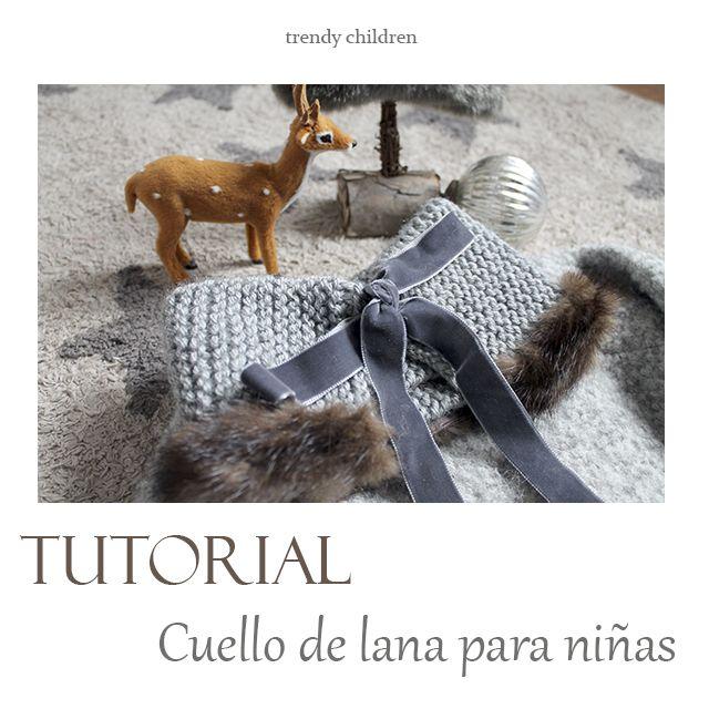 trendy children blog de moda infantil: TUTORIAL CUELLO DE LANA Y PELO Y SELECCIÓN DE LOS ...