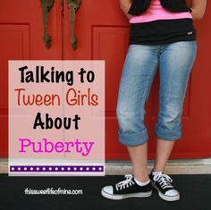 Talking to Tween Girls about Puberty   thissweetlifeofmine.com http://thissweetlifeofmine.com/talking-tween-girls-puberty/