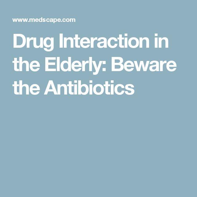 Drug Interaction in the Elderly: Beware the Antibiotics