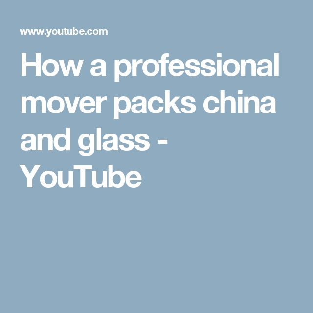 How a professional mover packs china and glass - YouTube