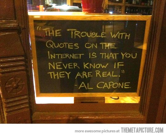 """""""The trouble with quotes on the internet is that you never know if they are real"""" - Al CaponeTrouble, Capone Comments, Marilyn Monroe Quotes, Menu, Funny Bones, Funny Stuff, Quotes Quotes, Al Capone Quotes, Wise Words"""
