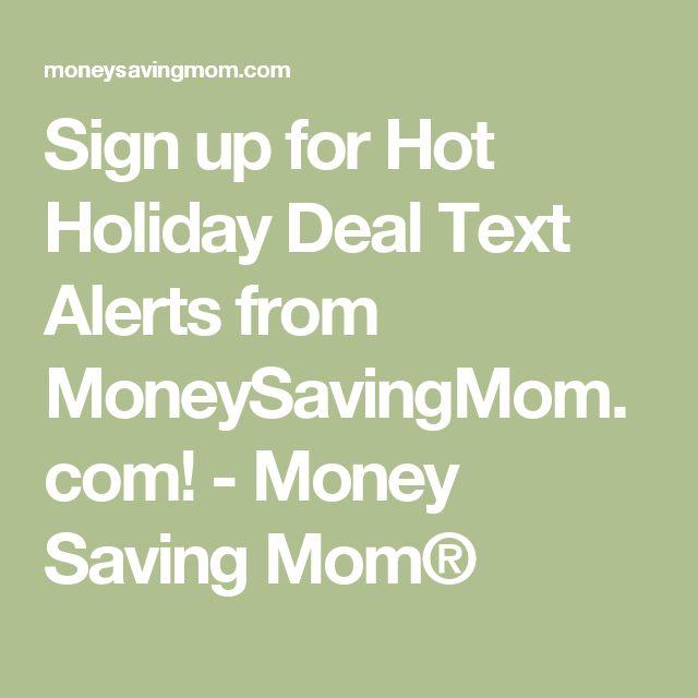Sign up for Hot Holiday Deal Text Alerts from MoneySavingMom.com! - Money Saving Mom®