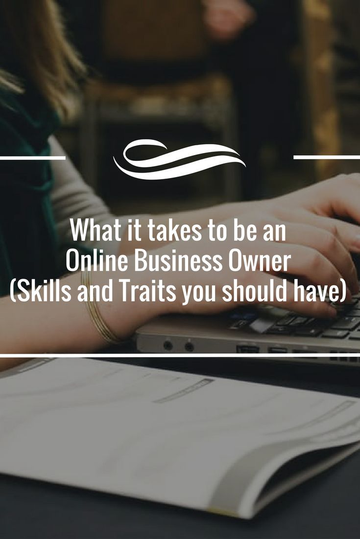 NEW POST: What it takes to be an Online Business owner (skills and traits you should have) #success #motivation