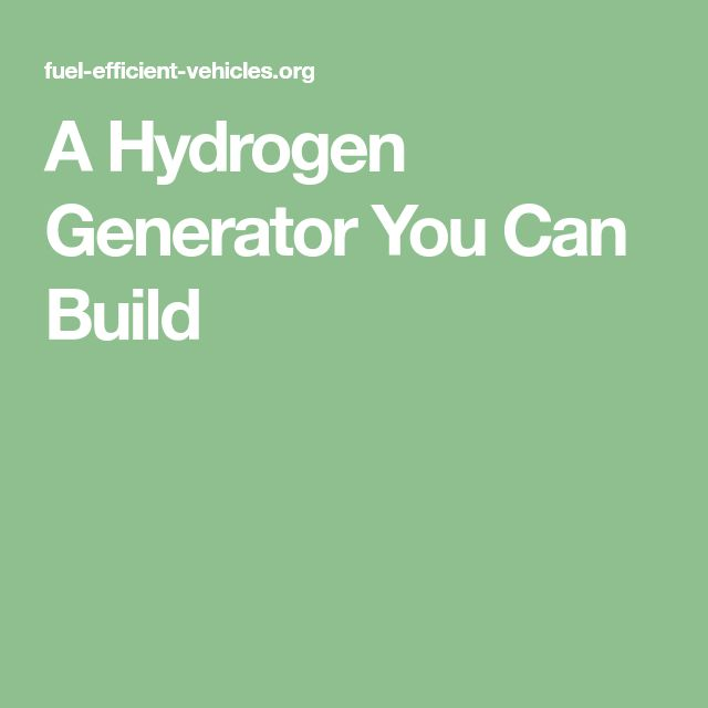 A Hydrogen Generator You Can Build