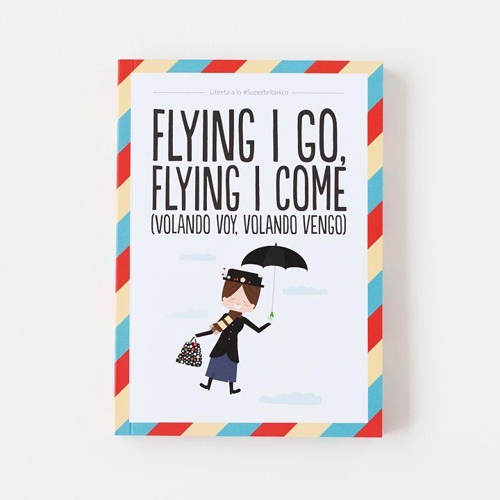 Libreta - Flying I go, flying I come