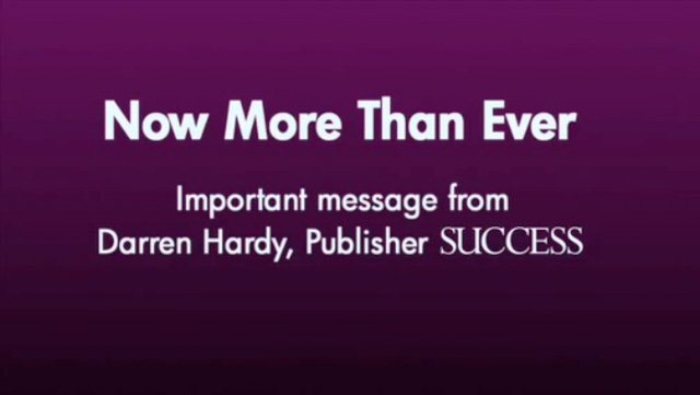 Important message from Darren Hardy, Publisher of SUCCESS Magazine