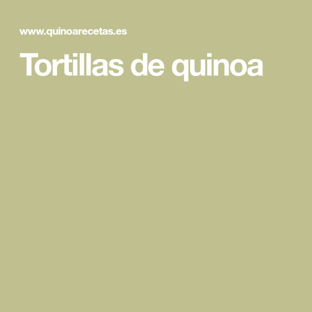 Tortillas de quinoa