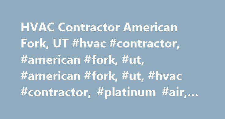 HVAC Contractor American Fork, UT #hvac #contractor, #american #fork, #ut, #american #fork, #ut, #hvac #contractor, #platinum #air, #american #fork, #ut http://solomon-islands.remmont.com/hvac-contractor-american-fork-ut-hvac-contractor-american-fork-ut-american-fork-ut-hvac-contractor-platinum-air-american-fork-ut/  # Platinum Air Whenever you need to enlist an American Fork, UT, HVAC contractor, Platinum Air has you covered. The moment your comfort system fails to function properly, you…