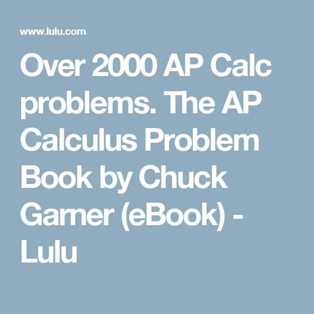 48 best ap calculus images on pinterest math mathematics and ap over 2000 ap calc problems the ap calculus problem book by chuck garner ebook fandeluxe Gallery