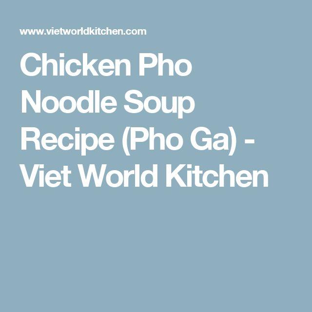 Chicken Pho Noodle Soup Recipe (Pho Ga) - Viet World Kitchen