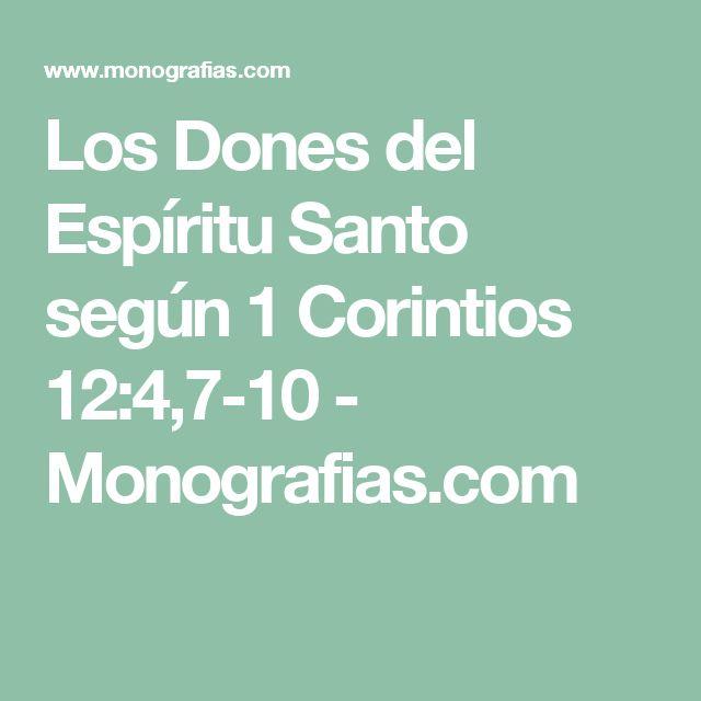 Los Dones del Espíritu Santo según 1 Corintios 12:4,7-10 - Monografias.com