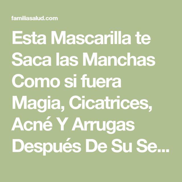 Esta Mascarilla te Saca las Manchas Como si fuera Magia, Cicatrices, Acné Y Arrugas Después De Su Segundo Uso - FamiliaSalud.com