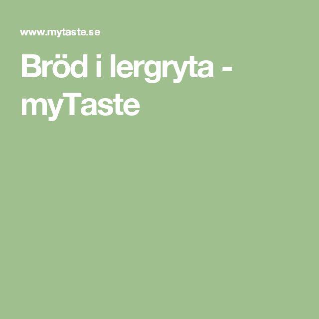 Bröd i lergryta - myTaste