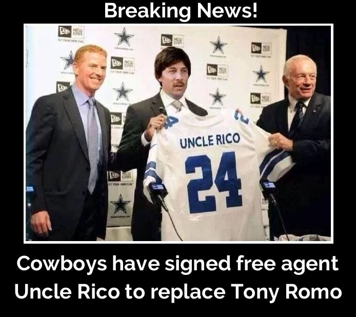 Dallas Cowboys have signed free agent Uncle Rico to replace the injured Tony Romo.