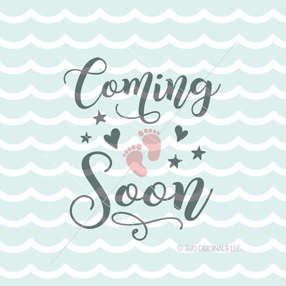 Coming Soon SVG File. Cricut Explore and more. Baby Preggers