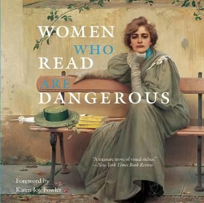 Women Who Read Are Dangerous by Stefan Bollman | Angus & Robertson Bookworld | Books - 9780789212566
