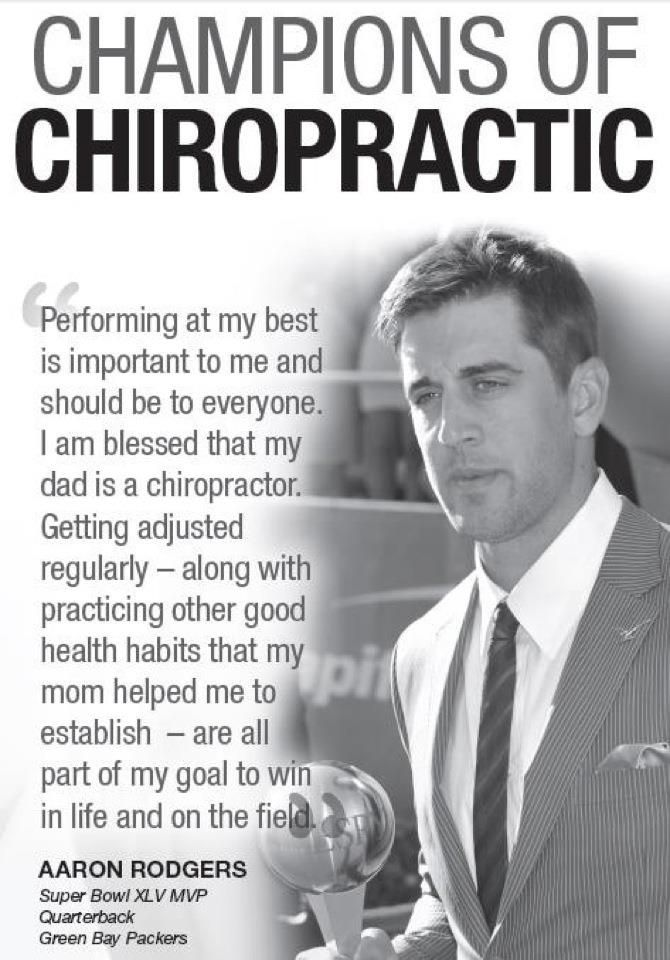 Aaron Rodgers' father is a chiropractor. Of course he knows the benefits of chiropractic care.