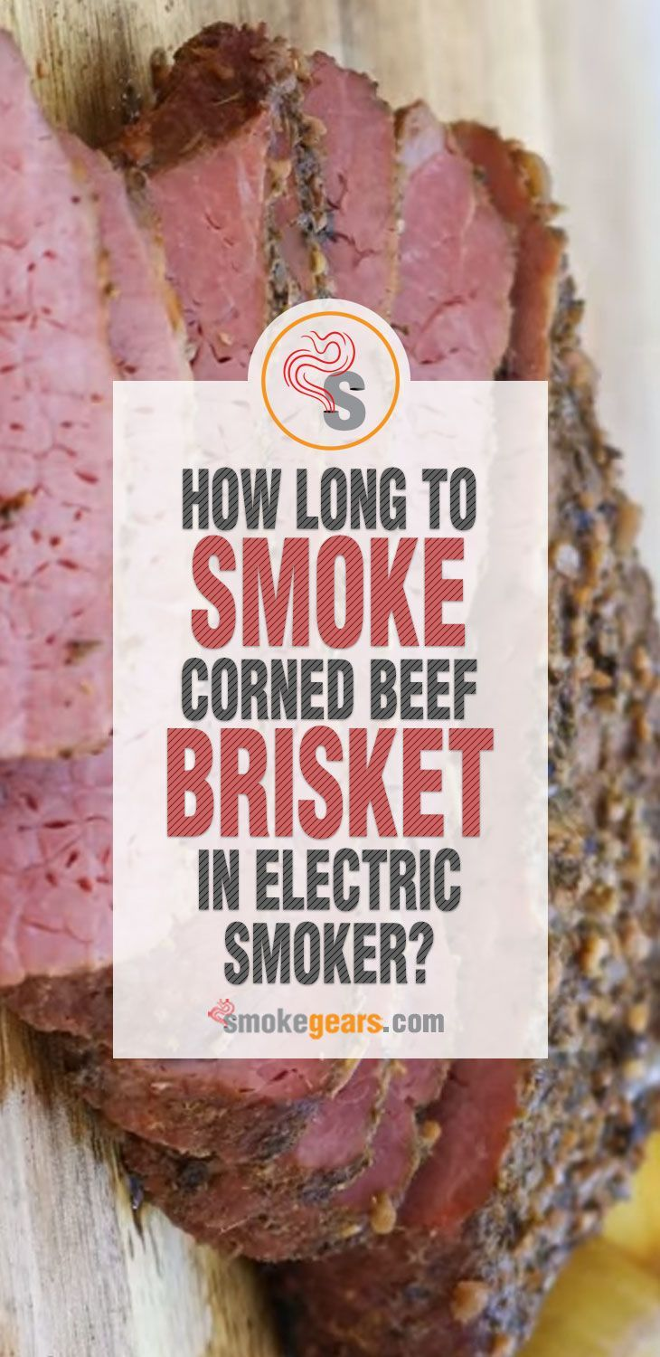 How long to smoke corned beef brisket in an electric