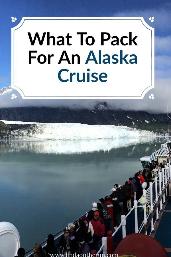this perfect alaska cruise packing list has everything you need to know about packing for an alaska cruise from what to wear to extras to bring this list