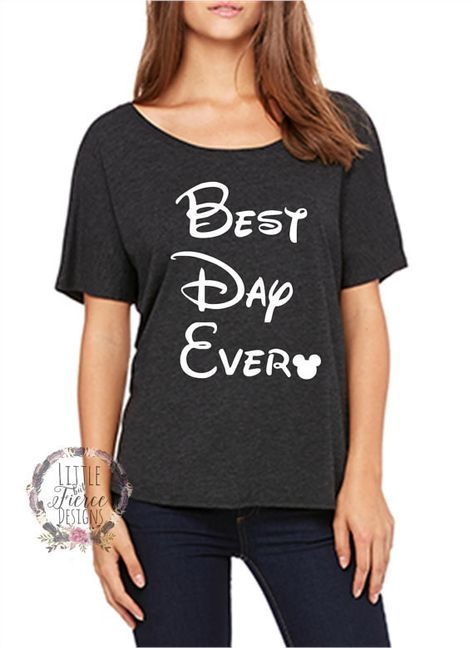 Disney Shirts // Best Day Ever // Disney Shirts for Women // Slouchy Tee // Disney Family shirts
