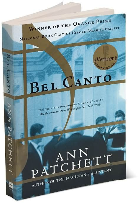 Bel Canto By Ann Patchett Books Favorite Books My Books